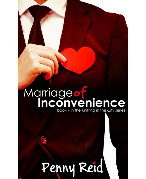 Marriage of Inconvenience -  (Knitting in the City) by Penny Reid (Paperback) - image 1 of 1