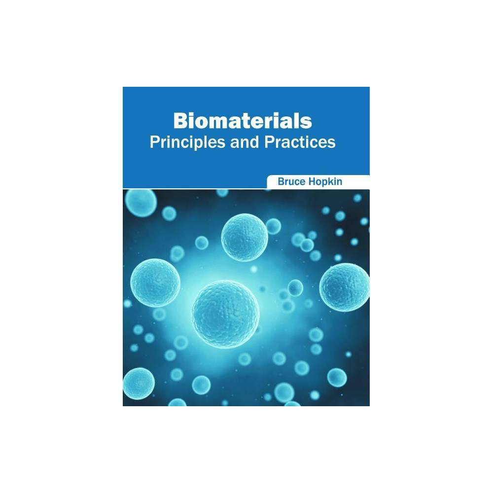Biomaterials: Principles and Practices - (Hardcover)