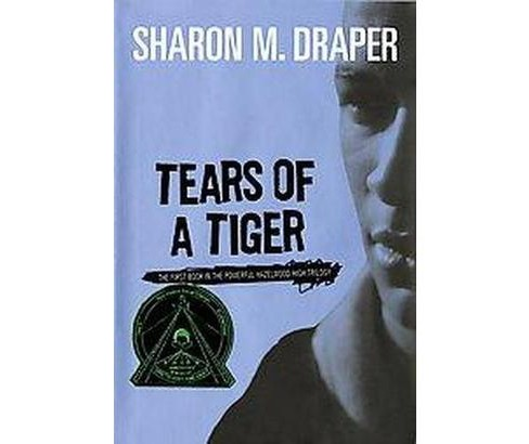 Tears of a Tiger (Hardcover) (Sharon M. Draper) - image 1 of 1