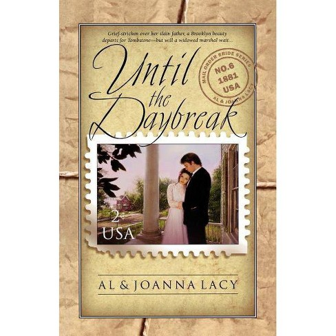 Until the Daybreak - (Mail Order Bride) by  Al Lacy & Joanna Lacy (Paperback) - image 1 of 1
