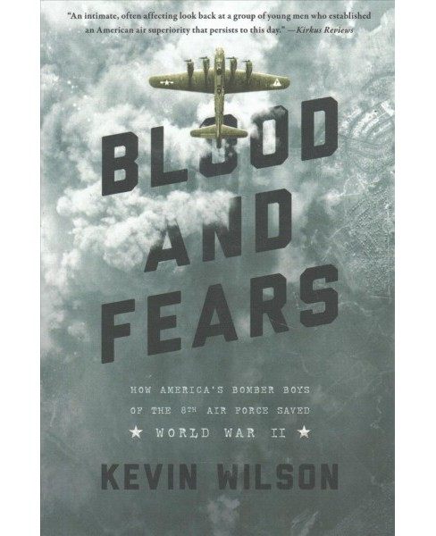 Blood and Fears : How America's Bomber Boys of the 8th Air Force Saved World War II - Reprint - image 1 of 1
