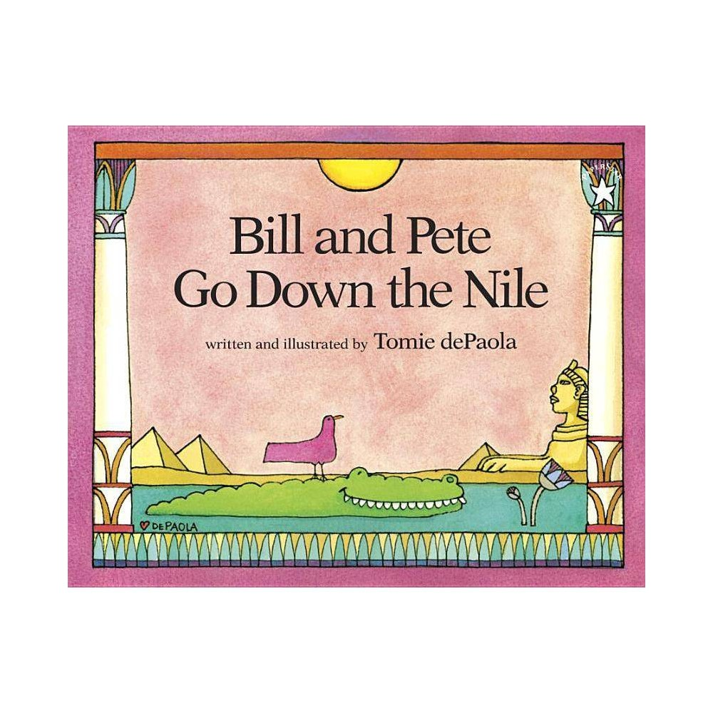 Bill And Pete Go Down The Nile By Tomie Depaola Paperback
