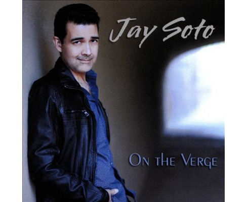 Jay Soto - On The Verge (CD) - image 1 of 1