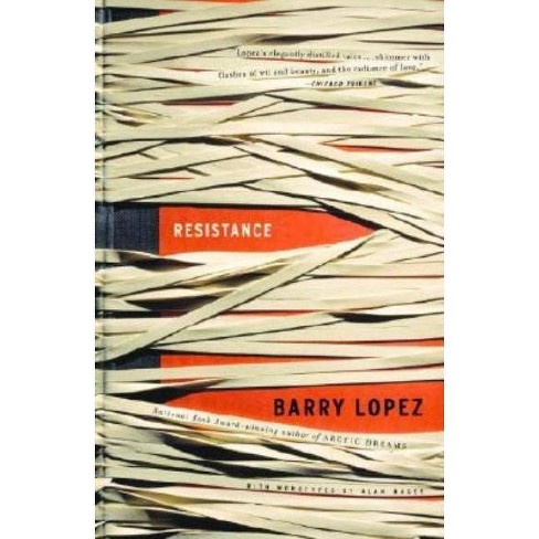 Resistance - by  Barry Lopez (Paperback) - image 1 of 1