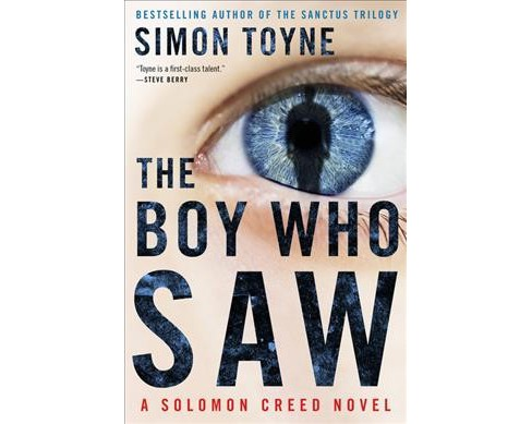 Boy Who Saw -  (Solomon Creed) by Simon Toyne (Hardcover) - image 1 of 1