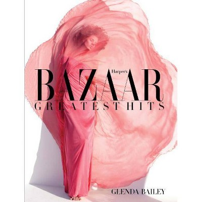 Harper's Bazaar - by  Glenda Bailey (Hardcover)
