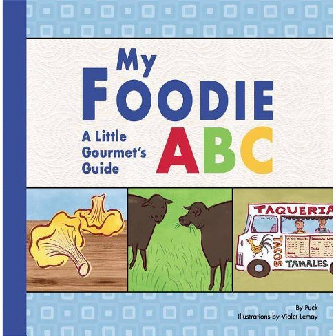 My Foodie ABC - by  Puck (Board_book) - image 1 of 1
