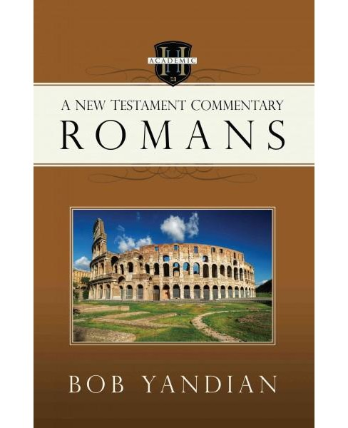 Romans : A New Testament Commentary (Paperback) (Bob Yandian) - image 1 of 1