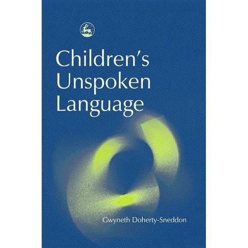 Children's Unspoken Language - by  Gwyneth Doherty-Sneddon (Paperback) - image 1 of 1