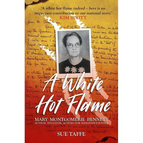 A White Hot Flame - (Australian History) by  Sue Taffe (Paperback) - image 1 of 1