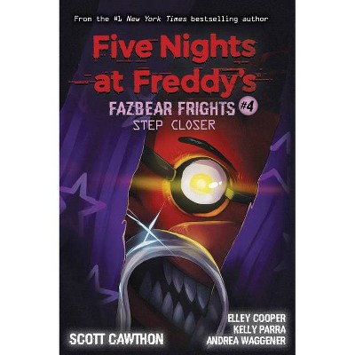 Step Closer (Five Nights at Freddy's: Fazbear Frights #4), Volume 4 - by Scott Cawthon, Andrea Waggener, Elley Cooper and Kelly Parra (Paperback)