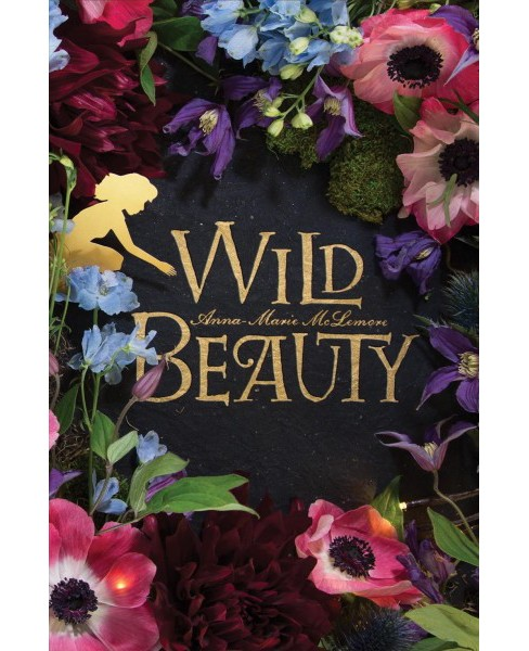 Wild Beauty -  by Anna-Marie Mclemore (Hardcover) - image 1 of 1