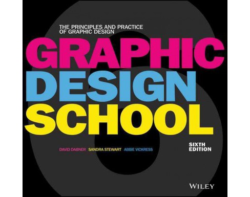 Graphic Design School : The Principles and Practice of Graphic Design (Paperback) (David Dabner & Sandra - image 1 of 1