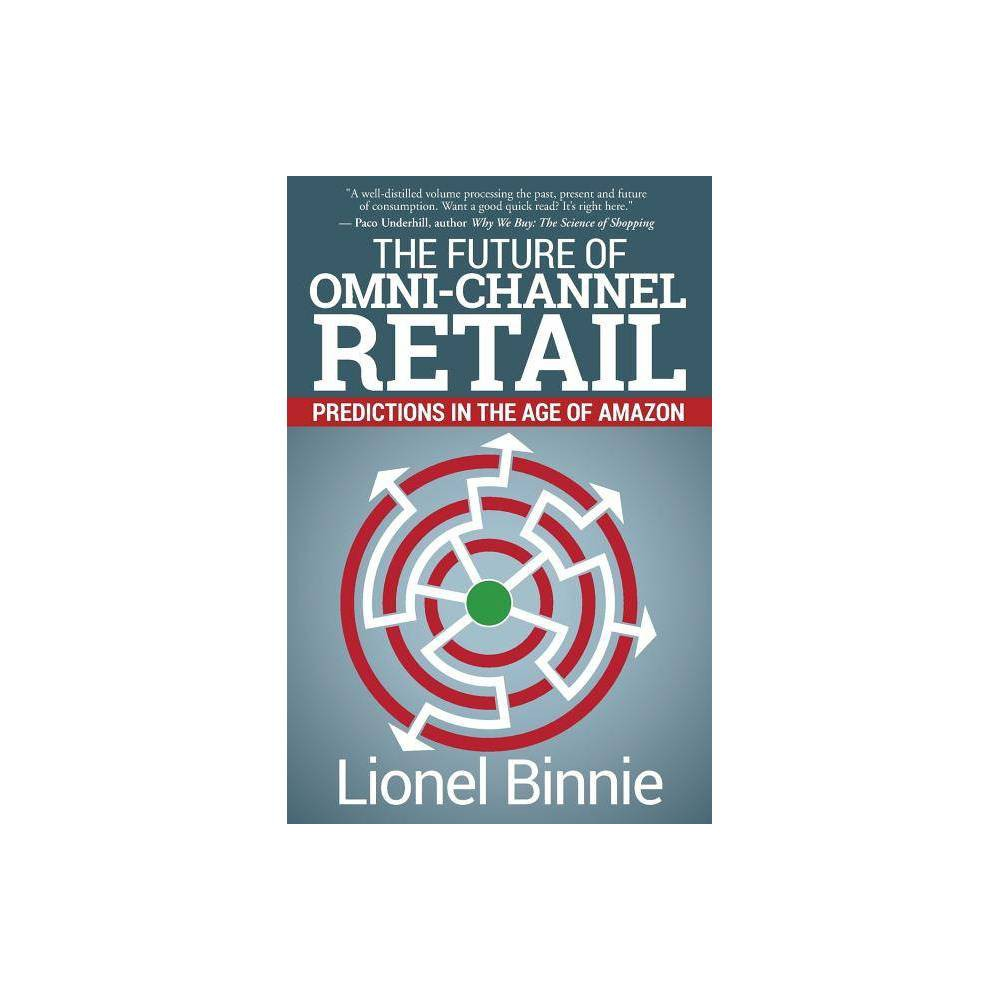 The Future Of Omni Channel Retail By Lionel Binnie Paperback