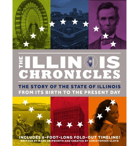 Illinois Chronicles : The Story of the State of Illinois from Its Birth to the Present Day - (Hardcover) - image 1 of 1