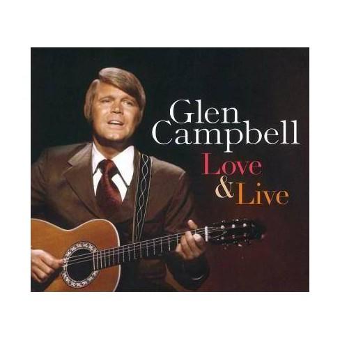 Glen Campbell - Love & Live (CD) - image 1 of 1