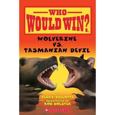 Wolverine vs. Tasmanian Devil (Who Would Win?) - by  Jerry Pallotta (Paperback)