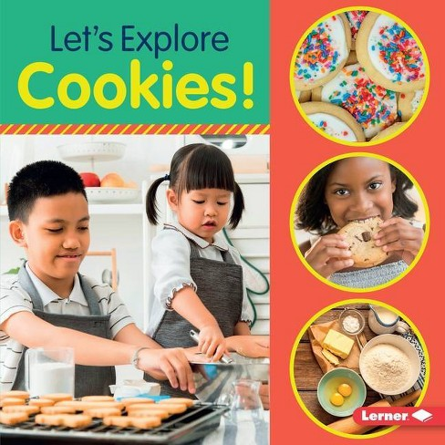 Let's Explore Cookies! - (Food Field Trips) by  Jill Colella (Hardcover) - image 1 of 1