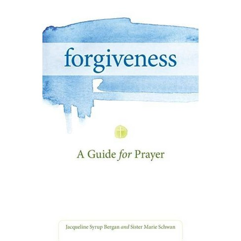 Forgiveness - (Take and Receive) 2 Edition by  Jacqueline Bergan & Marie Schwan (Paperback) - image 1 of 1
