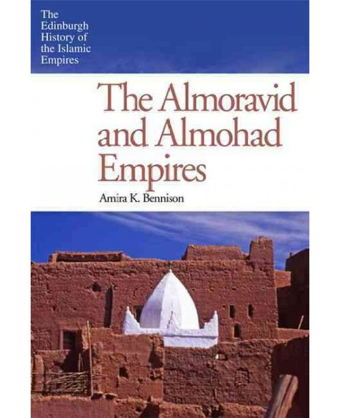 Almoravid and Almohad Empires (Paperback) (Amira K. Bennison) - image 1 of 1
