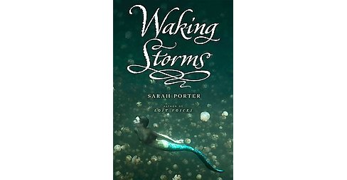 Waking Storms (Hardcover) (Sarah Porter) - image 1 of 1