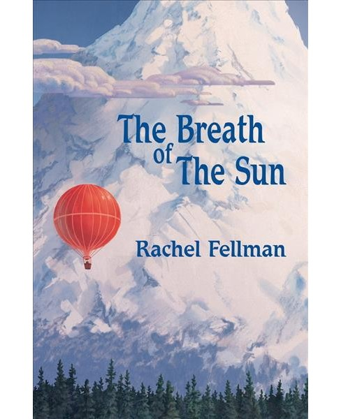 Breath of the Sun -  by Rachel Fellman (Paperback) - image 1 of 1