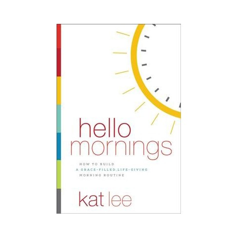 hello mornings how to build a grace filled life giving morning