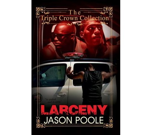 Larceny -  (Triple Crown Collection) by Jason Poole (Paperback) - image 1 of 1