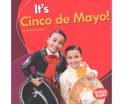 It's Cinco De Mayo! (Paperback) (Richard Sebra) - image 1 of 1