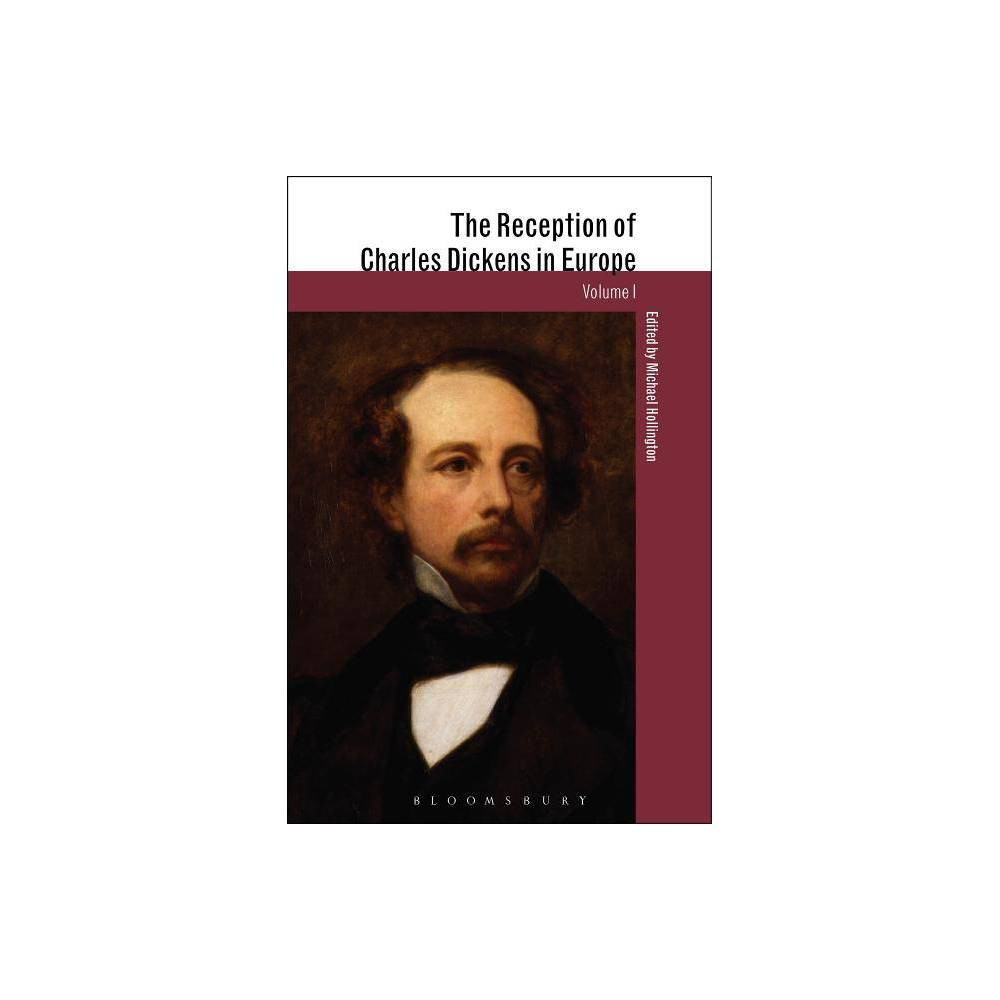 The Reception of Charles Dickens in Europe - (Reception of British & Irish Authors Europe) (Hardcover)
