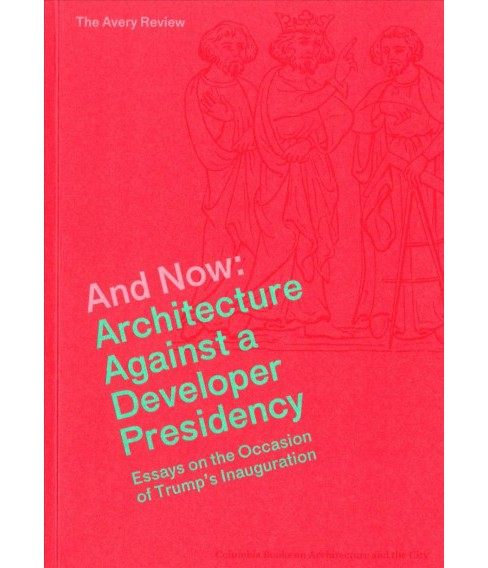 And Now : Architecture Against a Developer Presidency (Paperback) - image 1 of 1