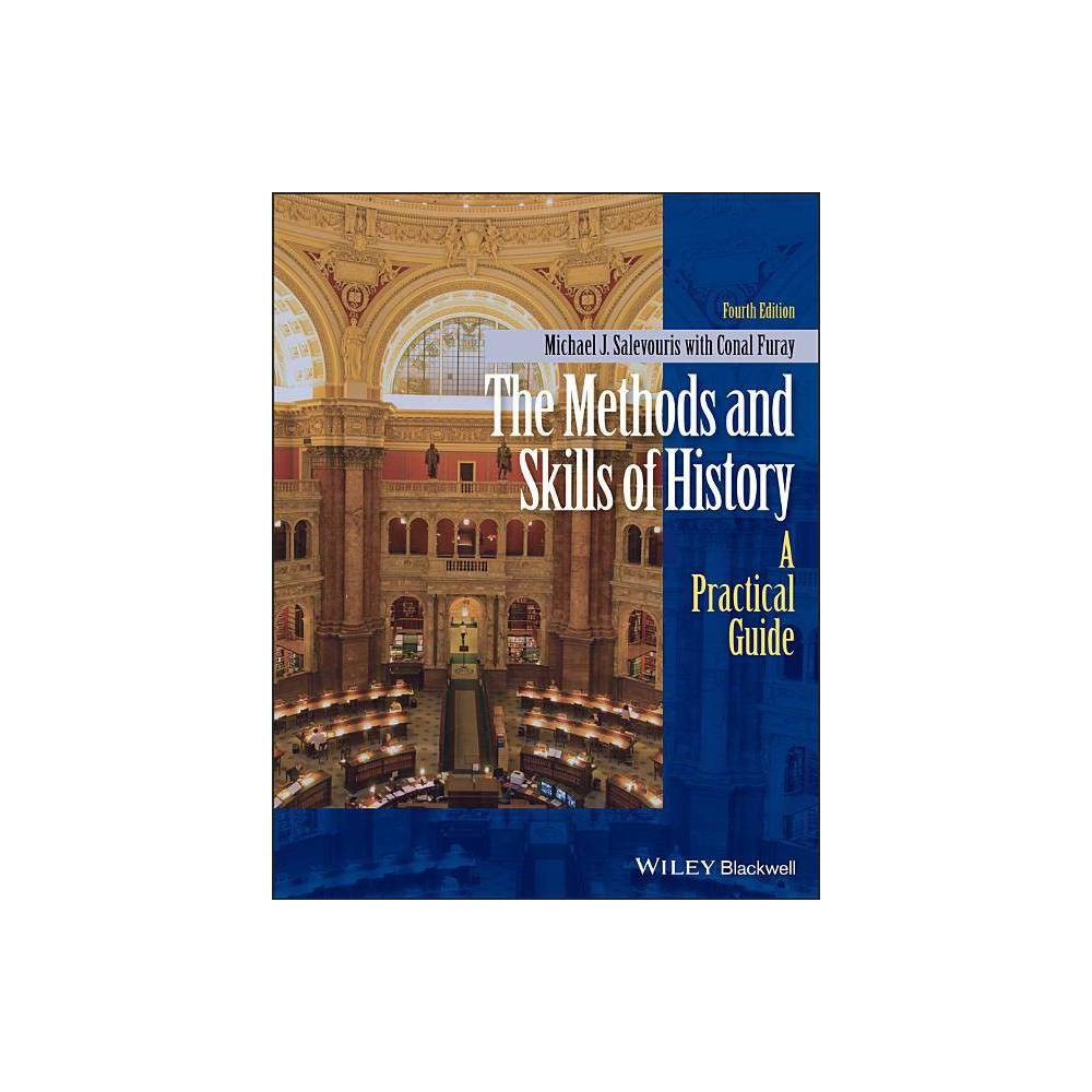 The Methods And Skills Of History 4th Edition By Michael J Salevouris Paperback