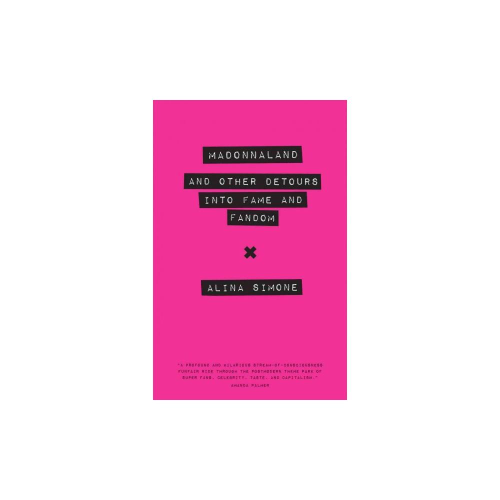 Madonnaland : And Other Detours into Fame and Fandom (Paperback) (Alina Simone)