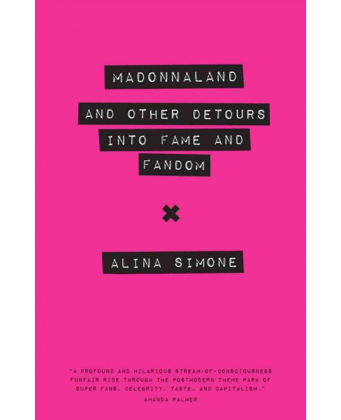 Madonnaland : And Other Detours into Fame and Fandom (Paperback) (Alina Simone) - image 1 of 1