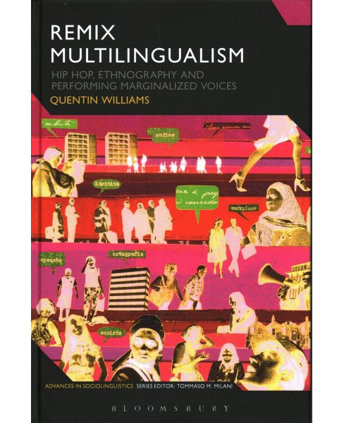 Remix Multilingualism : Hip Hop, Ethnography and Performing Marginalized Voices (Hardcover) (Quentin - image 1 of 1