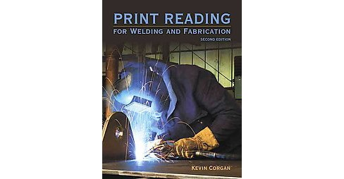 Print Reading for Welders and Fabrication (Paperback) (Kevin Corgan) - image 1 of 1