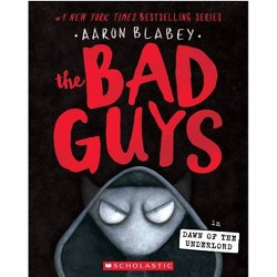 The Bad Guys in the Dawn of the Underlord (the Bad Guys #11) - by  Aaron Blabey (Paperback)