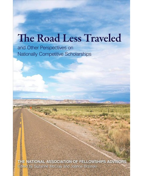 Roads Less Traveled and Other Perspectives on Nationally Competitive Scholarships (Paperback) (Suzanne - image 1 of 1