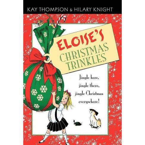Eloise's Christmas Trinkles - (Eloise Books) by  Kay Thompson (Hardcover) - image 1 of 1