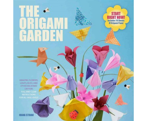 Origami Garden : Amazing Flowers, Leaves, Bugs, and Other Backyard Critters (Paperback) (Ioana Stoian) - image 1 of 1
