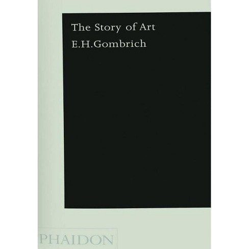 The Story of Art - by  E H Gombrich (Paperback) - image 1 of 1