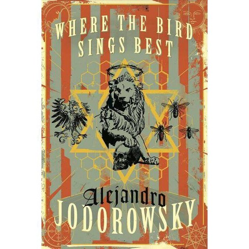 Where the Bird Sings Best - by  Alejandro Jodorowsky (Paperback) - image 1 of 1