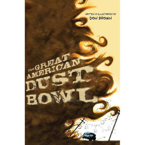 The Great American Dust Bowl - by  Don Brown (Hardcover) - image 1 of 1