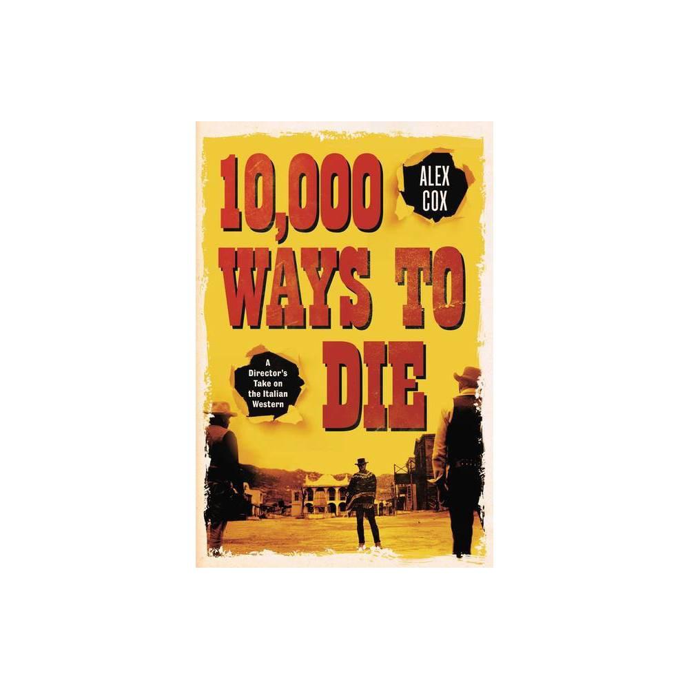 10000 Ways to Die - 2 Edition by Alex Cox (Paperback)