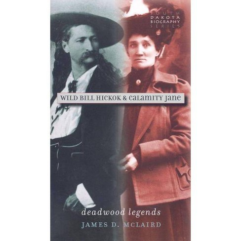 Wild Bill Hickok & Calamity Jane - by  James D McLaird (Paperback) - image 1 of 1