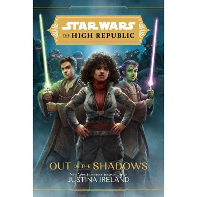 Star Wars the High Republic: Out of the Shadows - by  Justina Ireland (Hardcover)