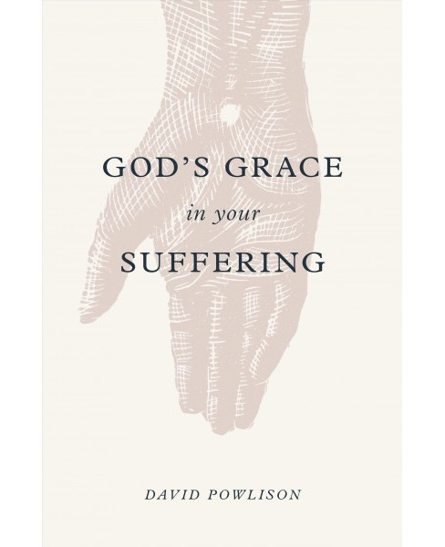 God's Grace in Your Suffering -  by David Powlison (Paperback) - image 1 of 1