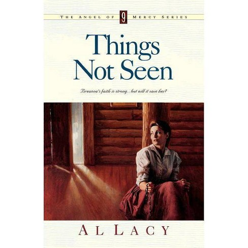 Things Not Seen - (Angel of Mercy) by  Al Lacy (Paperback) - image 1 of 1