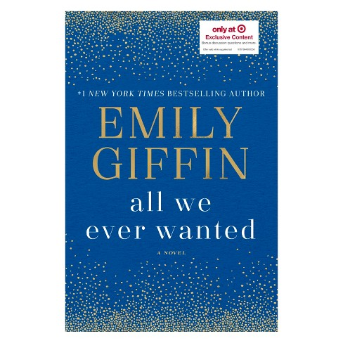All We Ever Wanted by Emily Giffin - (Target Exclusive Edition). - image 1 of 1