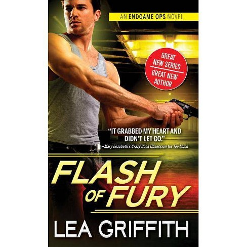 Flash of Fury - (Endgame Ops) by  Lea Griffith (Paperback) - image 1 of 1